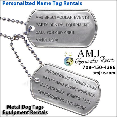 AMJ Spectacular Events Metal Name Tags Rentals, Military Style Dog Tags